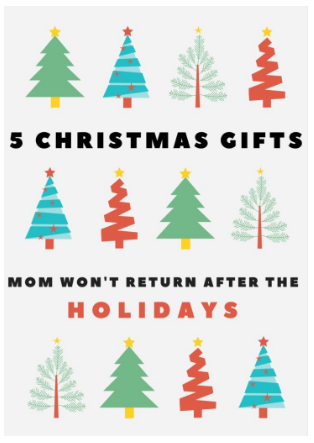 5 christmas gifts mom wont return after the holidays mama naturelle
