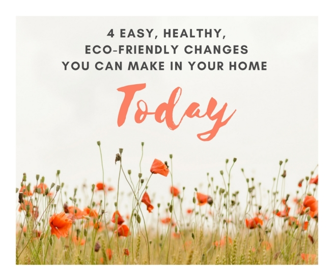 Changes You Can Make in Your Home Today